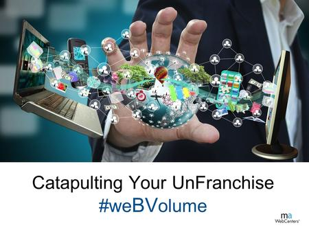 Catapulting Your UnFranchise #we BV olume. SMB's Online Success Comprehensive Online Marketing Suite for Business UFO Retail Profit Average Retail Profit.