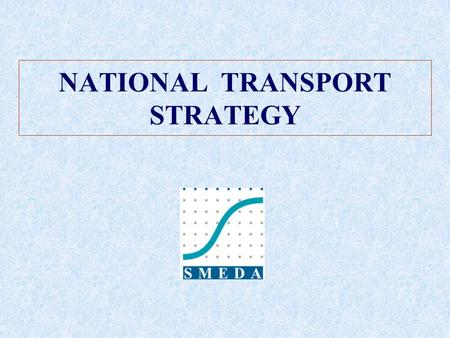 NATIONAL TRANSPORT STRATEGY. INTERNATIONAL BENCHMARKS.