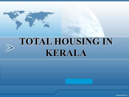 TOTAL HOUSING IN KERALA. 2  Public housing started off with Village Housing Programme in early 70's  In 1972 State pioneered large scale public housing.