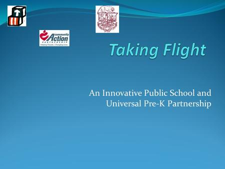 An Innovative Public School and Universal Pre-K Partnership.