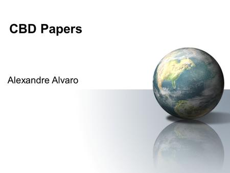 CBD Papers Alexandre Alvaro. Lessons Learned through Six Years of Component-based Development Six years of component-based application development Using.