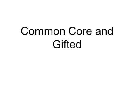 "Common Core and Gifted. ""I choose C"" Do we need the Common Core?"
