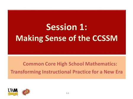 Common Core High School Mathematics: Transforming Instructional Practice for a New Era 1.1.