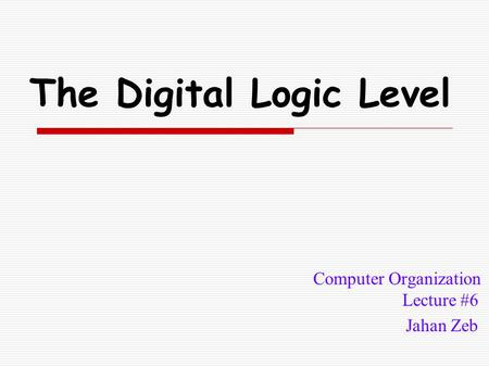 The Digital Logic Level