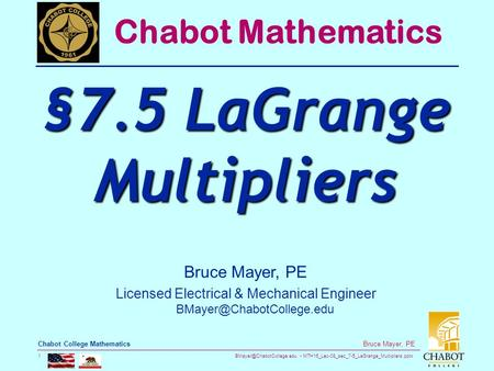 MTH16_Lec-08_sec_7-5_LaGrange_Multipliers.pptx 1 Bruce Mayer, PE Chabot College Mathematics Bruce Mayer, PE Licensed Electrical.