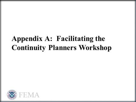 Appendix A: Facilitating the Continuity Planners Workshop.