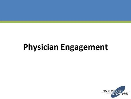 Physician Engagement. Learning Objectives To relate what is meant by physician engagement To discuss strategies at management and staff levels to enhance.