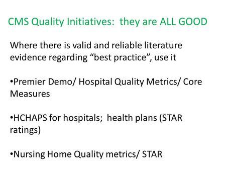 "Where there is valid and reliable literature evidence regarding ""best practice"", use it Premier Demo/ Hospital Quality Metrics/ Core Measures HCHAPS for."