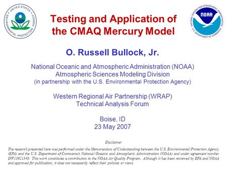 O. Russell Bullock, Jr. National Oceanic and Atmospheric Administration (NOAA) Atmospheric Sciences Modeling Division (in partnership with the U.S. Environmental.