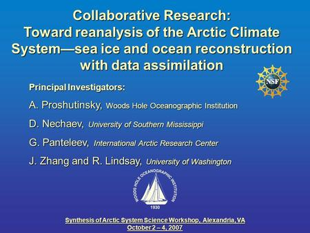 Collaborative Research: Toward reanalysis of the Arctic Climate System—sea ice and ocean reconstruction with data assimilation Synthesis of Arctic System.