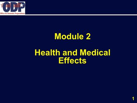 1 Module 2 Health and Medical Effects. 2 Health and Medical Effects Terminal Objective: DESCRIBE the indicators, signs, and symptoms of exposure to radiation.
