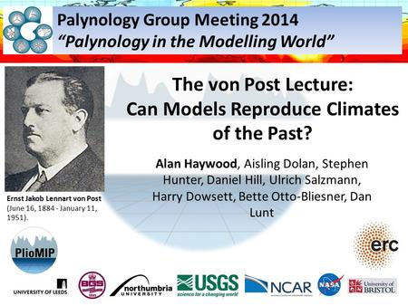 The von Post Lecture: Can Models Reproduce Climates of the Past? Alan Haywood, Aisling Dolan, Stephen Hunter, Daniel Hill, Ulrich Salzmann, Harry Dowsett,