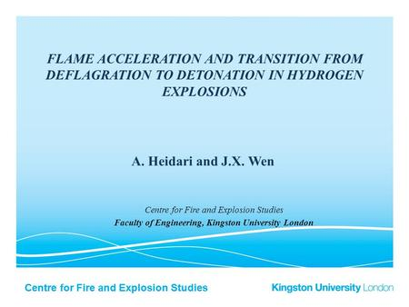 Centre for Fire and Explosion Studies FLAME ACCELERATION AND TRANSITION FROM DEFLAGRATION TO DETONATION IN HYDROGEN EXPLOSIONS Centre for Fire and Explosion.
