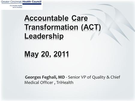 Georges Feghali, MD - Senior VP of Quality & Chief Medical Officer, TriHealth.