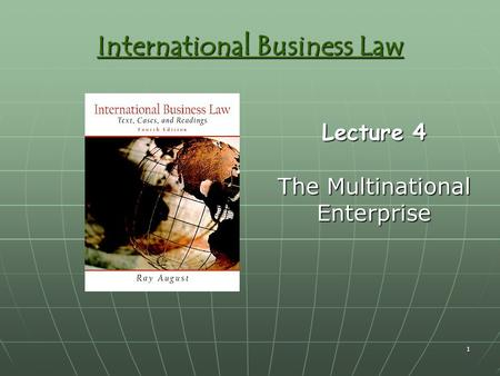 1 International Business Law Lecture 4 The Multinational Enterprise.