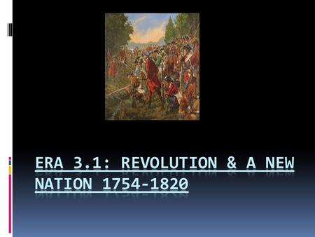 I will gain an Understanding of:  1. The French & <strong>Indian</strong> War  2. The causes of the American Revolution  3. the ideas and interests involved in forging.