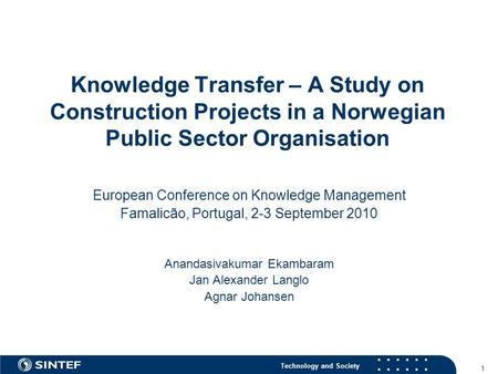 Technology and Society 1 Knowledge Transfer – A Study on Construction Projects in a Norwegian Public Sector Organisation European Conference on Knowledge.