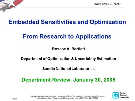 Page 1 Embedded Sensitivities and Optimization From Research to Applications Roscoe A. Bartlett Department of Optimization & Uncertainty Estimation Sandia.