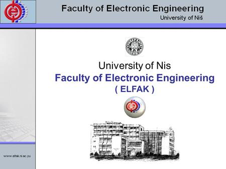 University of Nis Faculty of Electronic Engineering ( ELFAK )