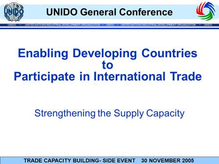 UNIDO General Conference UNIDO ~ UNITED NATIONS INDUSTRIAL DEVELOPMENT ORGANIZATION ~ UNIDO ~ UNITED NATIONS INDUSTRIAL DEVELOPMENT ORGANIZATION ~ UNIDO.