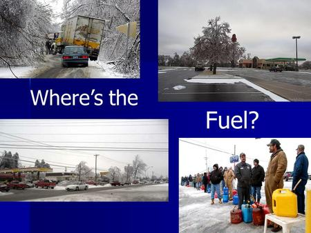 Where's the Fuel?. FEMA V Fuel Status Emergency Fueling Over 30 terminals (>1,000,000 gallons) in Wisconsin, eastern Minnesota and Iowa, and northern.