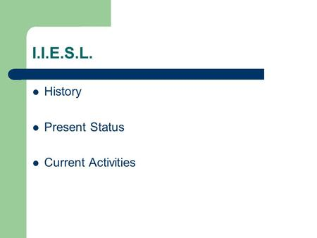 I.I.E.S.L. History Present Status Current Activities.