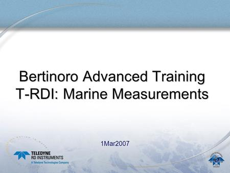 Bertinoro Advanced Training T-RDI: Marine Measurements 1Mar2007.