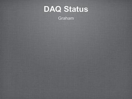 DAQ Status Graham. EMU / EB status EMU framework prototype is complete. Prototype read, process and send modules are complete. XML configuration mechanism.