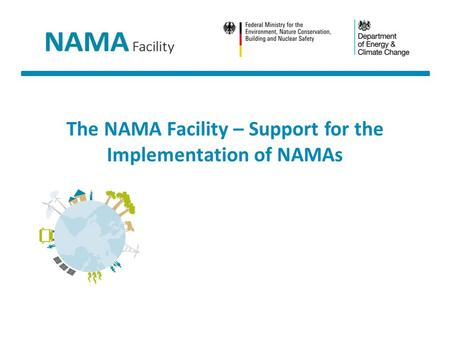 The NAMA Facility – Support for the Implementation of NAMAs.