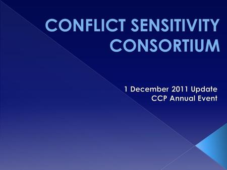 A conflict-sensitive approach involves:  Gaining a sound understanding of the two- way interaction between activities and context;  Acting to minimize.