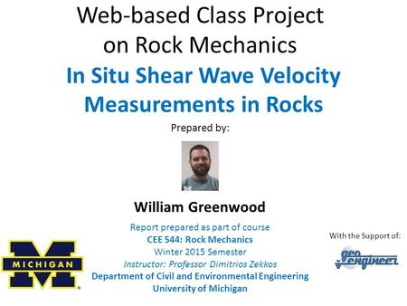 Web-based Class Project on Rock Mechanics Report prepared as part of course CEE 544: Rock Mechanics Winter 2015 Semester Instructor: Professor Dimitrios.