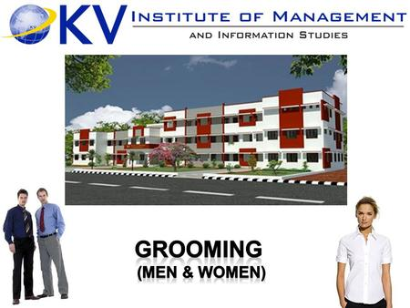 Grooming means dressing well, to be presentable to others. We KV IM want to give you a little more attention to how to dress at college because what you.