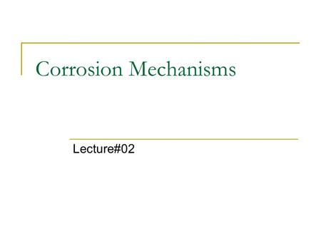 Corrosion Mechanisms Lecture#02. Chemical vs. Electrochemical Reactions Chemical reactions are those in which elements are added or removed from a chemical.
