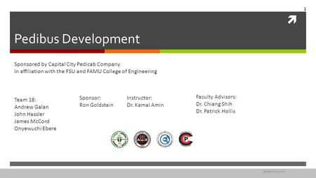 Pedibus Development Sponsored by Capital City Pedicab Company In affiliation with the FSU and FAMU College of Engineering Team 18: Andrew Galan John.