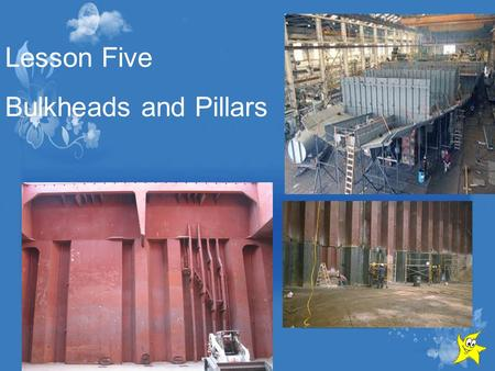 Lesson Five Bulkheads and Pillars.