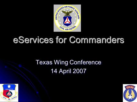 EServices for Commanders Texas Wing Conference 14 April 2007.