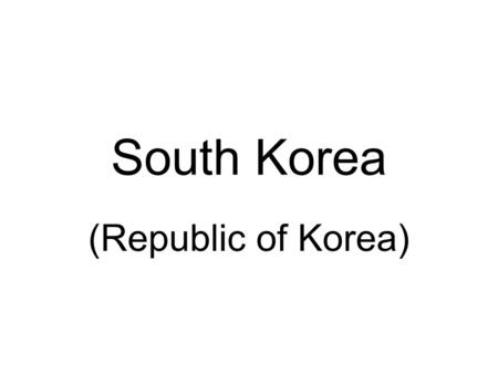 South Korea (Republic of Korea). White is a traditional Korean color and represents peace and purity Blue section represents the negative cosmic forces.