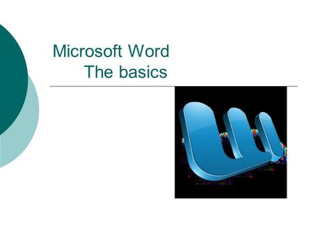 Microsoft Word The basics. For Your Information  Microsoft Word is one of the most popular word processing programs  supported by both Mac and PC platforms.