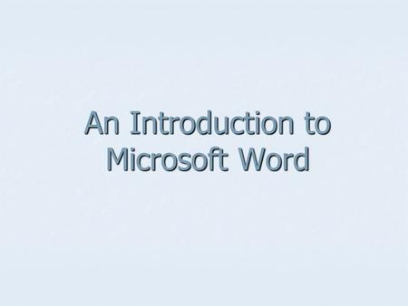 An Introduction to Microsoft Word. Microsoft Word This program allows you to type letters, papers, and other documents. This program allows you to type.