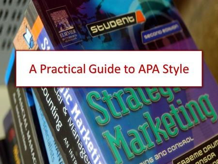 A Practical Guide to APA Style. Running head: A PRACTICAL GUIDE TO APA STYLE 1 A Practical Guide to APA Style Leecy A. Barnett Lynn University Running.