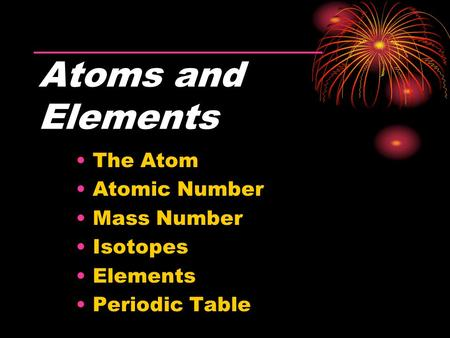 The Atom Atomic Number Mass Number Isotopes Elements Periodic Table Atoms and Elements.