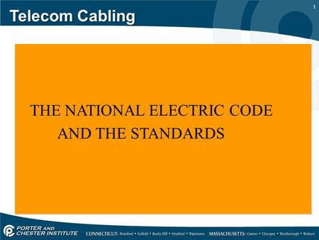 1 Telecom Cabling THE NATIONAL ELECTRIC CODE AND THE STANDARDS THE NATIONAL ELECTRIC CODE AND THE STANDARDS.