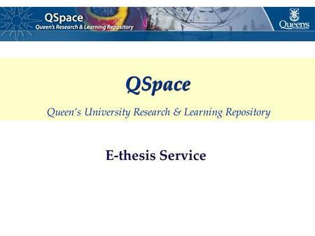 E-thesis Service QSpace QSpace Queen's University Research & Learning Repository.