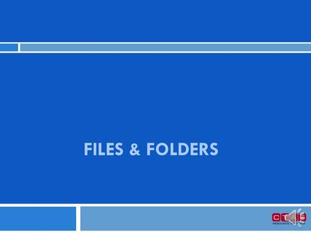 FILES & FOLDERS Organization Computer hard drives hold an enormous amount of data or information. Knowing how a computer's organization system works.