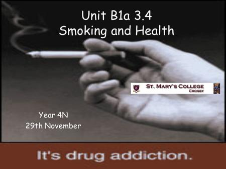 Unit B1a 3.4 Smoking and Health Year 4N 29th November.