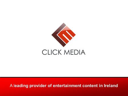 A leading provider of entertainment content in Ireland.