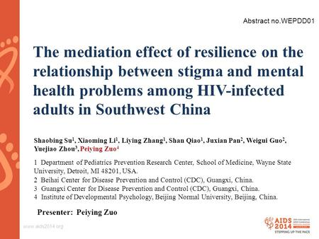 Www.aids2014.org The mediation effect of resilience on the relationship between stigma and mental health problems among HIV-infected adults in Southwest.