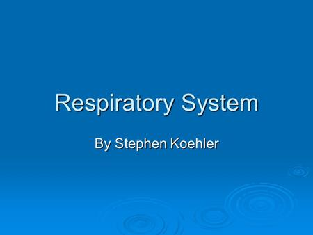 Respiratory System By Stephen Koehler. 2 functions of respiratory system  Take in oxygen  Breathe out carbon dioxide.