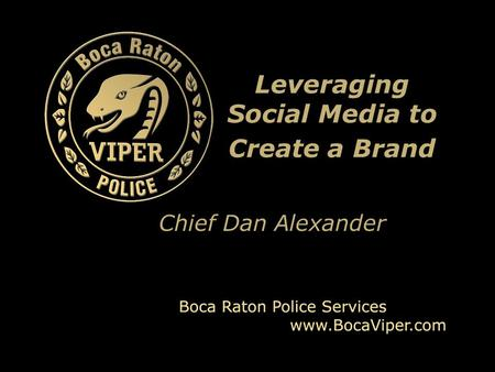 Leveraging Social Media to Create a Brand Chief Dan Alexander.