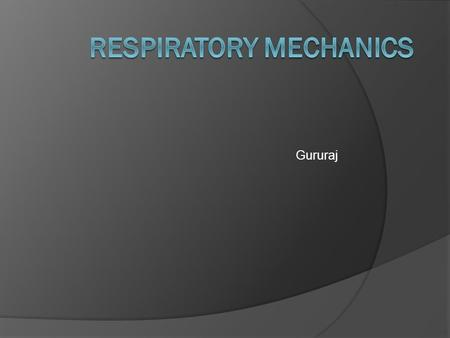 Gururaj. Briefly describe factors affecting Lung Compliance.